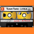 "TERRITORIO COVER EP. 1x1 ""METALLICA"""