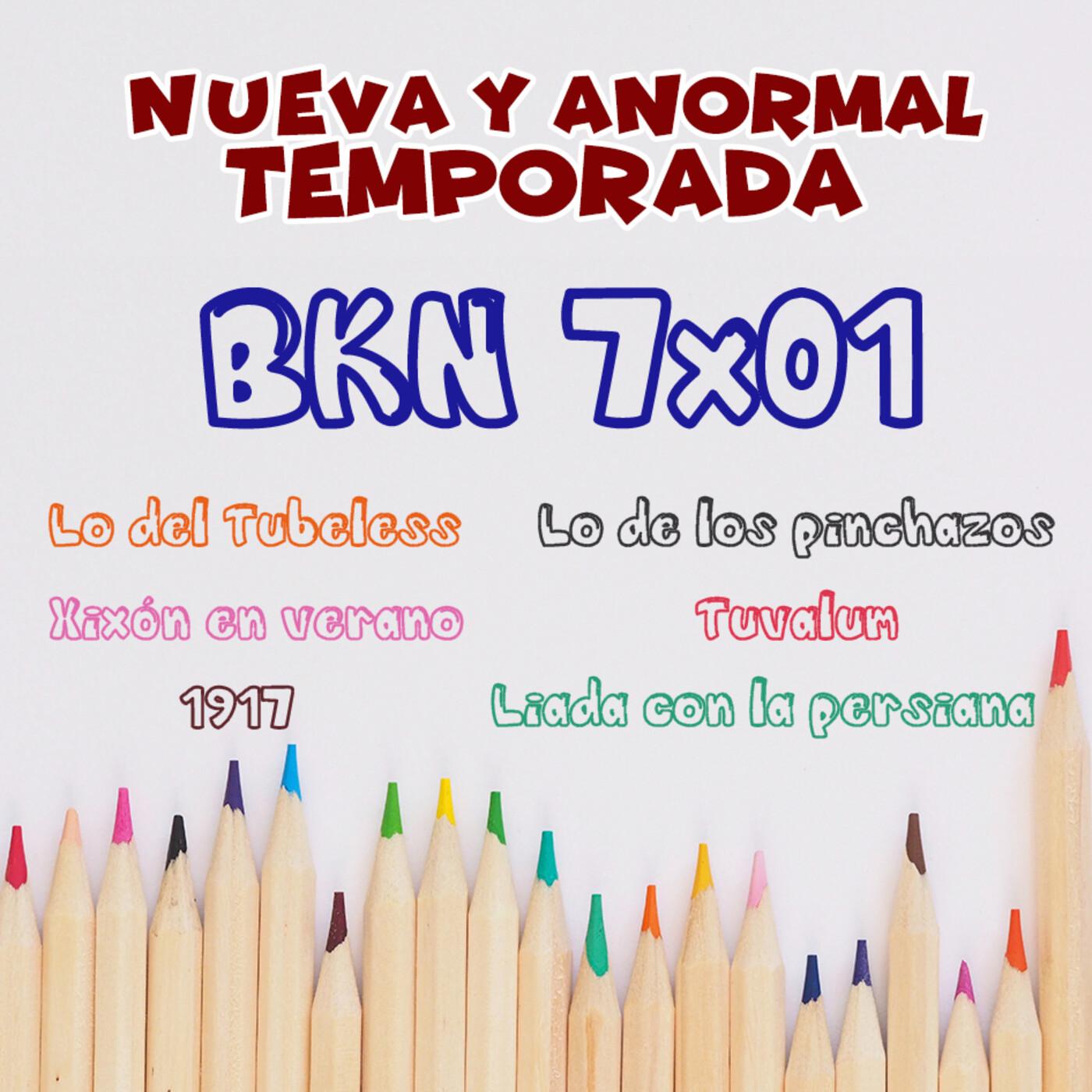 BKN 7X01 Lo del Tubeless, los pinchazos, Gijón, 1917 y las persianas