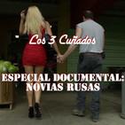 Los 3 Cuñados programa 45 - Especial documental: Novias rusas