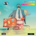 JUEGONES Podcast Episodio 09: Vacaciones