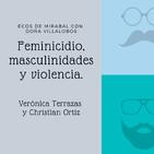 Feminicidio, masculinidades y violencia.