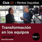 Transformación en los equipos – Jordi Marin / Club 21 – David Escamilla