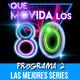 Que movida los 80 - programa 2 - las mejores series de los 80