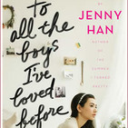 To All the Boys I've Loved Before by Jenny Han - Part 3