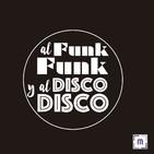 75. Al Funk... Funk, y al Disco.... Disco!!