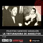 T3 MM La trituradora de angelitos: Felicitas Sanchez Aguillon