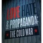 Amor, odio y propaganda: La Guerra Fría. 1/4 A la sombra del miedo - Docufilia