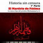 1° Parte Martirio de Fátima la única hija del profeta Muhammad, Historia sin censura