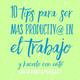 #2. 10 tips para ser más productiv@ en el trabajo y hacerlo con éxito.