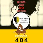 404. Excusas para NO ser feliz