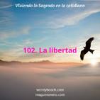 La libertad - Ep 102