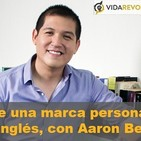 Construye una marca personal y aprende inglés, con Aaron Benitez