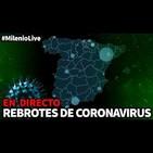 Verano 20x04 Milenio Live - Rebrotes de coronavirus
