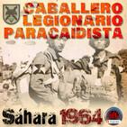 NdG #124 Caballero Legionario Paracaidista 1964 El Sahara, Memorias de Nuestros Veteranos
