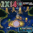 2x14 Chrono Trigger, Anticopy's, RetroPixel y FightCade