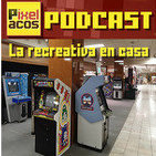 Pixelacos 002 - La recreativa en casa