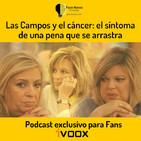 AUDIO MEJORADO | Las Campos y el cáncer: el síntoma de una pena que se arrastra