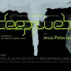 Deep web: misterios, leyendas y mentiras. Cap 4 'PELÍCULAS SNUFF Y VÍDEORREALIDAD', con Jesús Palacios