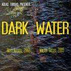 Aguas Turbias 71 - Dark Water (2002) y Dark Water (La Huella, 2005)