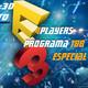 4Players Especial E3 repaso de todas las conferencias