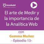 13. El arte de Medir con Gemma Muñoz. Hablamos de Analítica y datos