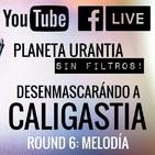 Planeta Urantia #SinFiltros - Round 6: MELODÍA