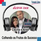Colhendo os frutos do Sucesso - Ariel e Maria Cecília