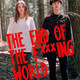 68: The End of the fucking world y Toque de queda+ quien le teme a la muerte.