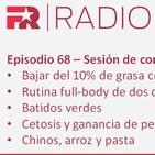 Episodio 68: Bajar del 10% de grasa, Rutina full-body de 2 días, Batidos verdes, Cetosis y más