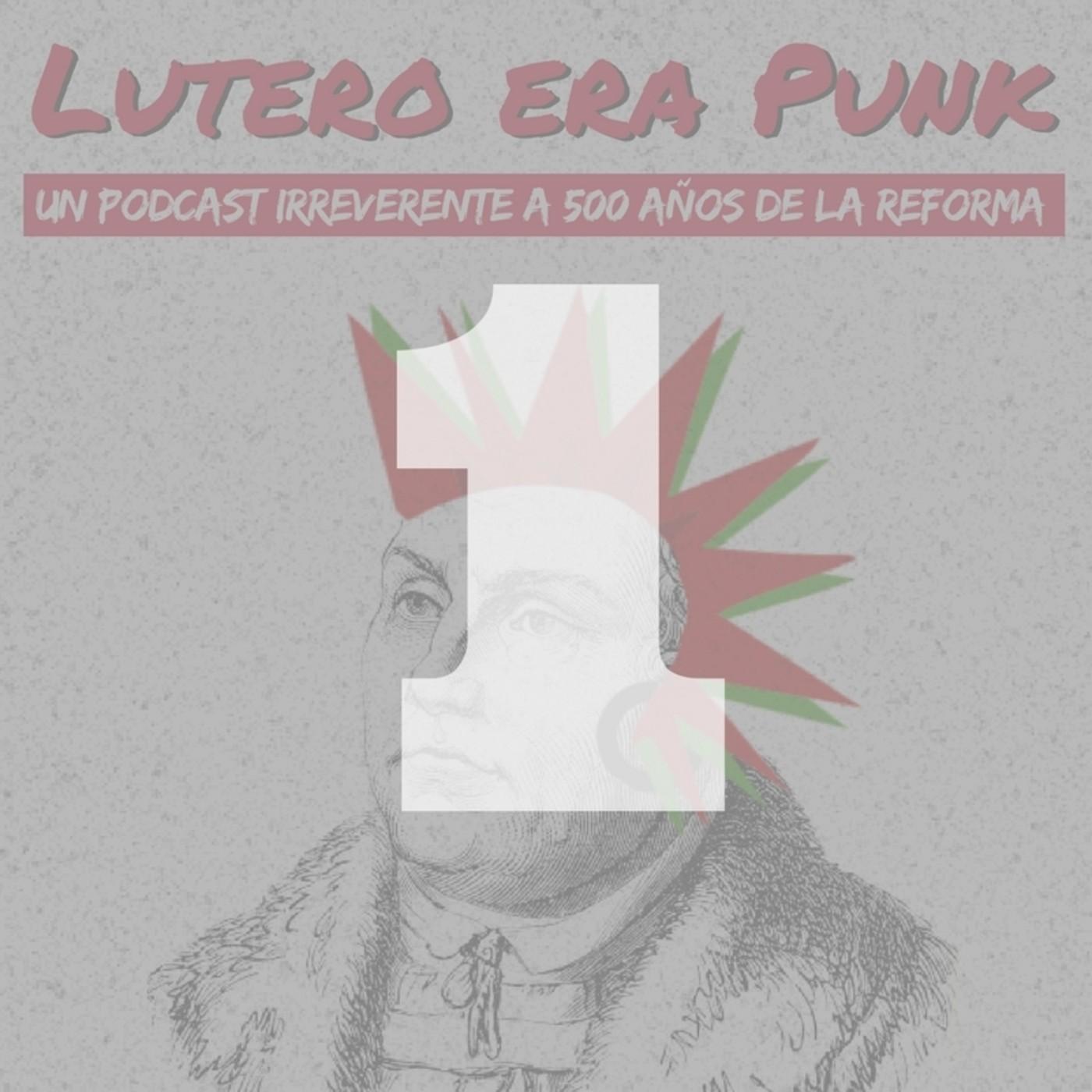 Lutero era punk | Capítulo 1