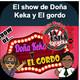 El Show de Doña Keka y el Gordo - Lunes 17, Septiembre 2018