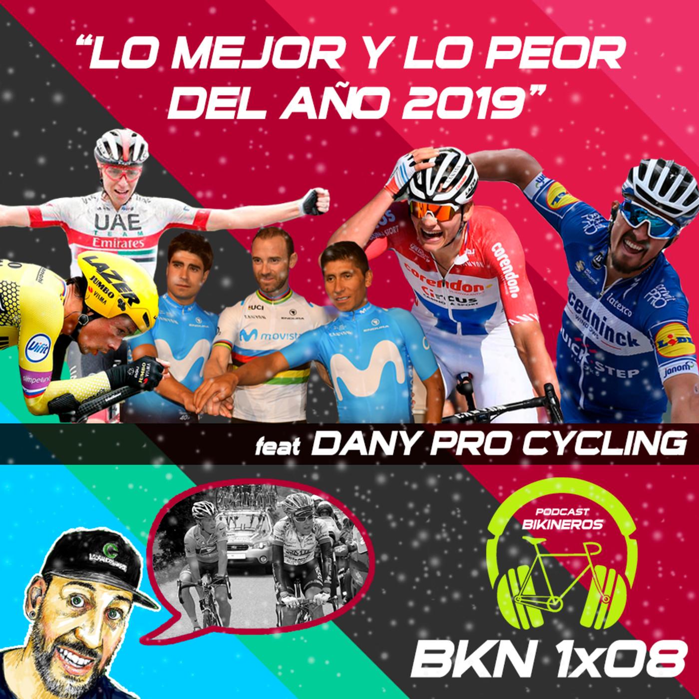 BKN 1x08: Lo MEJOR y lo PEOR del ciclismo profesional 2019 y desvaríos para todos gustos y colores