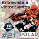 ZNPodcast #21 - Victor Santos, de Los Reyes Elfos a Polar