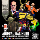 Ep 84: Animeru Basikuru and The Masters of the Ñoñoverse