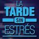 La Tarde Sin Estrés - Jueves 08/03/2018 Parte I