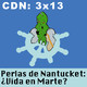 CdN 3x13 - Perlas de Nantucket: ¿Vida en Marte?