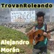 TrovanRoleando -- Alejandro Moran
