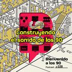 Programa 538 - Construyendo el sonido de los 90