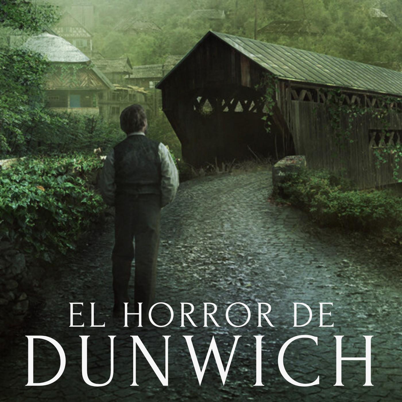 El Horror de Dunwich, de H.P. Lovecraft (Episodio 4 de 10)