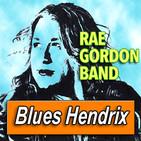 RAE GORDON BAND · by Blues Hendrix