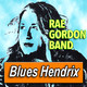 RAE GORDON BAND · by Blues Hendrix