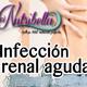 Nutribella - INFECCIÓN RENAL AGUDA