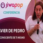 Ser Consciente de ti mismo - Xavier de Pedro… Conferencia en el Festival Jiwapop