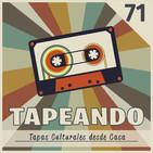Tapeando #71 - Tapas Culturales desde Casa / Abril