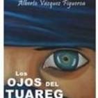 LOS OJOS DEL TUAREG de Alberto Vázquez-Figueroa