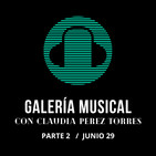 Galería Musical junio 29 / PARTE 2