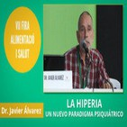 LA HIPERIA, un nuevo paradigma psiquiátrico - Dr. Javier Álvarez