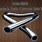 Tertulias Oldfield - Programa 36 - Especial 45 Aniversario Tubular Bells