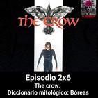 EHC 2x6. The crow: Cómic y películas. Diccionario mitológico: Bóreas