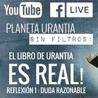 Planeta Urantia #SinFiltros - Reflexion 1: DUDA RAZONABLE